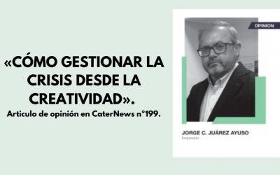 «CÓMO GESTIONAR LA CRISIS DESDE LA CREATIVIDAD». Articulo de opinión en CaterNews nº199.